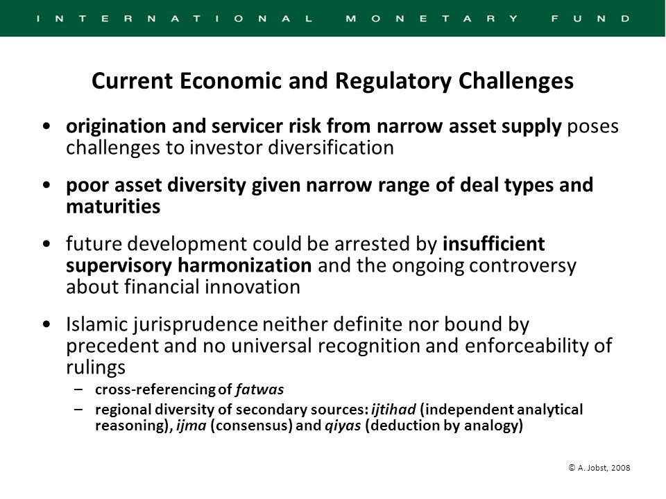 © A. Jobst, 2008 Current Economic and Regulatory Challenges origination and servicer risk from narrow asset supply poses challenges to investor divers