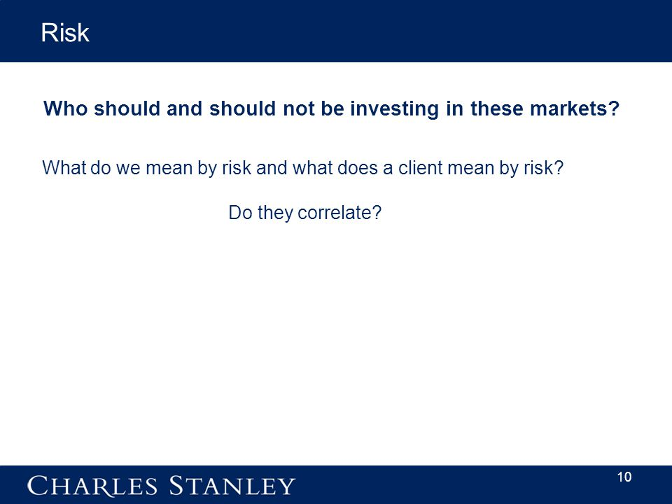 10 Who should and should not be investing in these markets.