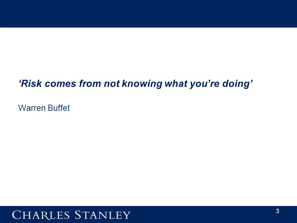 3 'Risk comes from not knowing what you're doing' Warren Buffet