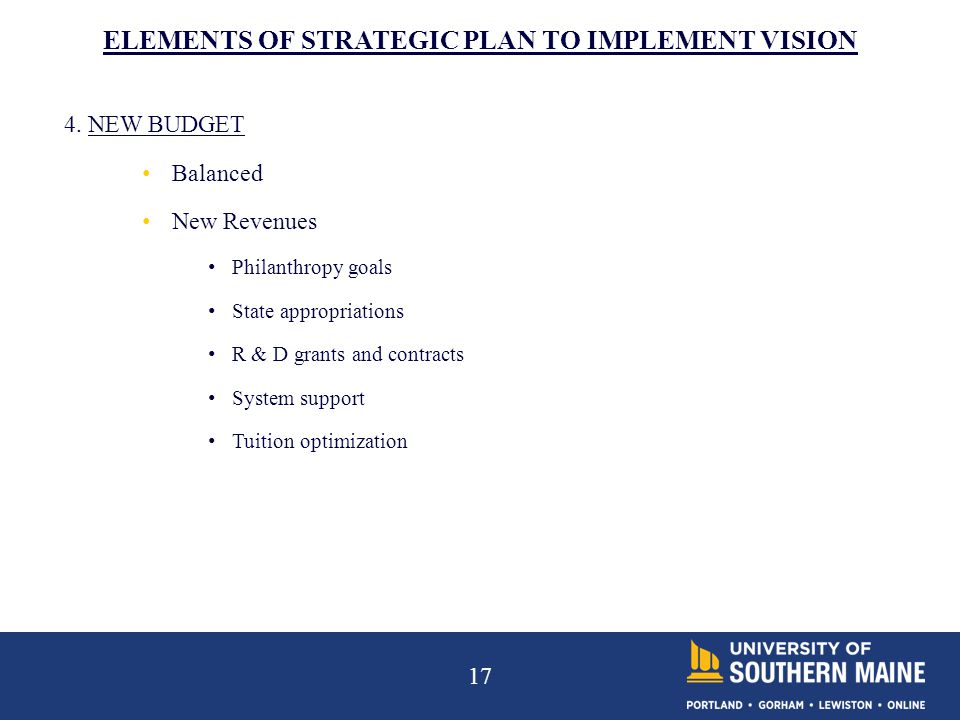 17 ELEMENTS OF STRATEGIC PLAN TO IMPLEMENT VISION 4.