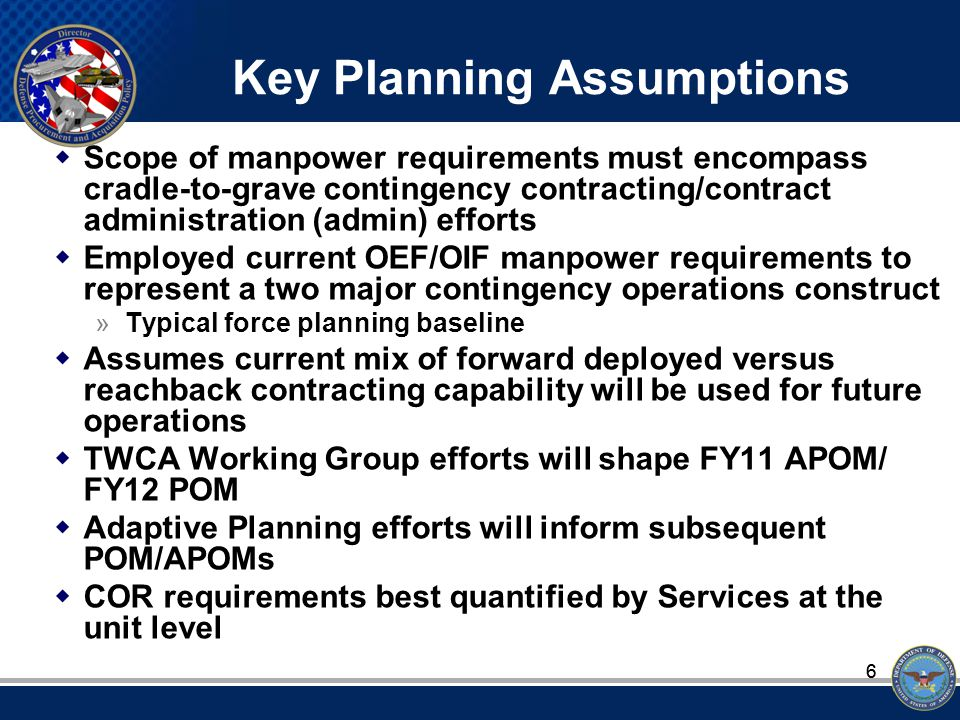 17 TFA Worksheets  Contingency Contracting Officer (CCO) Worksheet »Funded Billets (authorizations) »Personnel force development plan  Contingency Officer Rep (COR) Worksheet »Funded COR billets (authorizations) »Funded billets where COR is an additional duty »Personnel trained to support COR mission »Binned by Joint Capability Area and Sec 813 Integrity Panel category types -Type A: Low performance risk fixed price requirements without incentives -Type B: Other than low performance risk requirements (cost-plus) -Type C: Unique contract requirements requiring specialized training in addition to Type B COR specific training  (Added) Property Administration (PA) Worksheet »Funded Billets (authorizations) »Funded billets where PA is an additional duty »Personnel force development plan  (Added) Quality Assurance Representative (QAR) Worksheet »Funded Billets (authorizations) »Funded billets where QAR is an additional duty »Personnel force development plan  Please note any FY11 APOM or FY12 POM funding initiatives