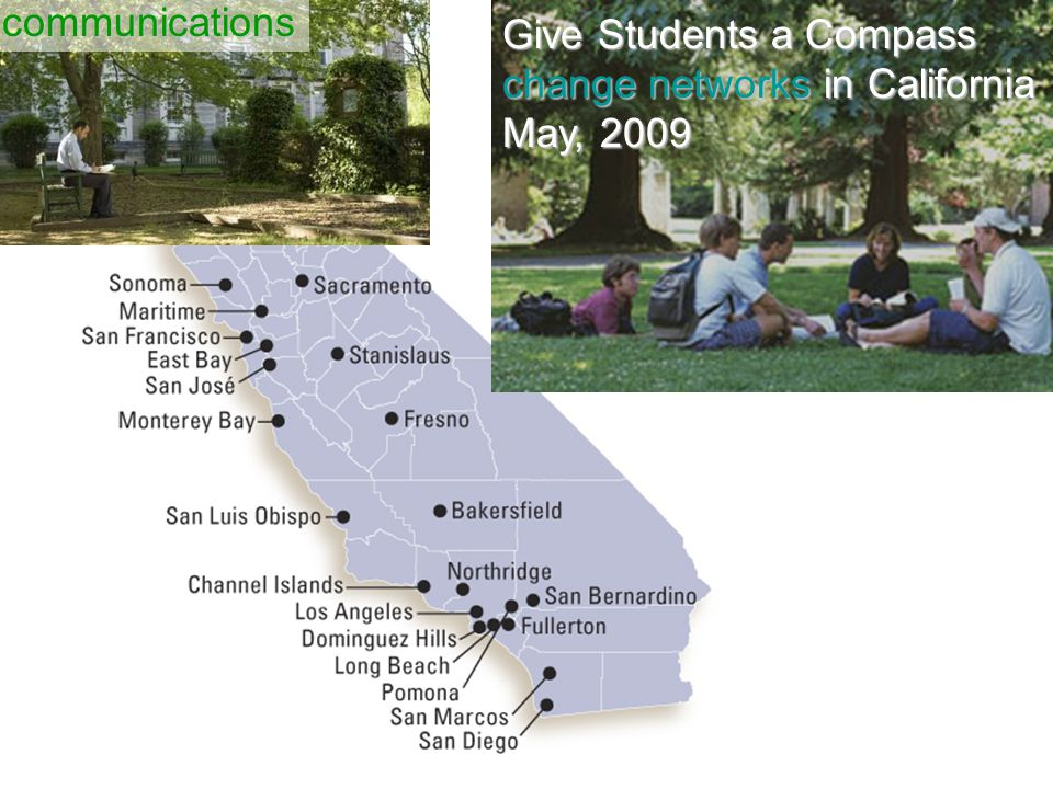 Give Students a Compass change networks in California May, 2009 communications