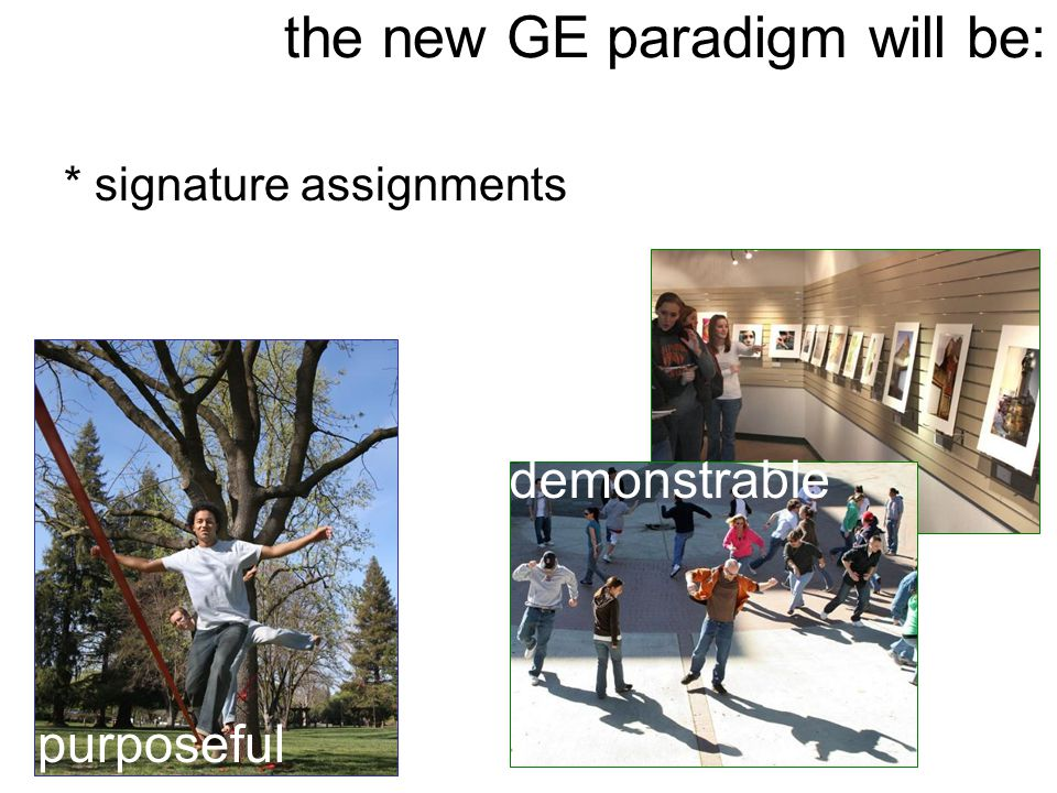 the new GE paradigm will be: purposeful demonstrable * signature assignments
