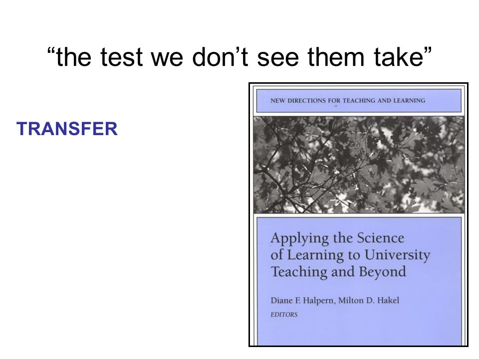 TRANSFER the test we don't see them take