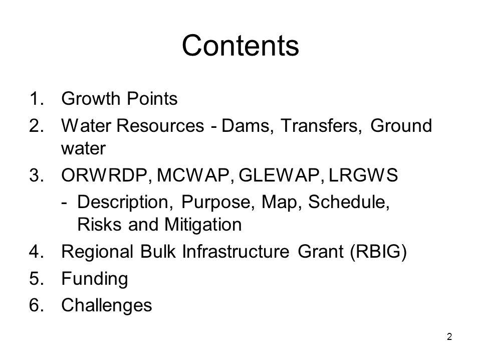 3 Bulk Water Supply in Limpopo Growth Points 1.Polokwane 2.Elias Motswaledi 3.Makhado 4.Lephalale 5.Greater Tubatse 6.Greater Tzaneen Growth Points 7.Phalaborwa 8.Thabazimbi 9.Mogalakwena 10.Marble Hall 11.Musina 12.Lepelle Nkumpi