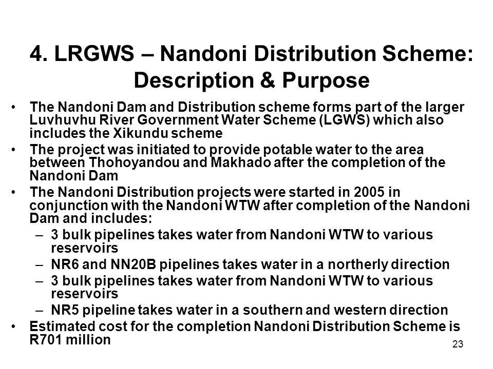 23 4. LRGWS – Nandoni Distribution Scheme: Description & Purpose The Nandoni Dam and Distribution scheme forms part of the larger Luvhuvhu River Gover