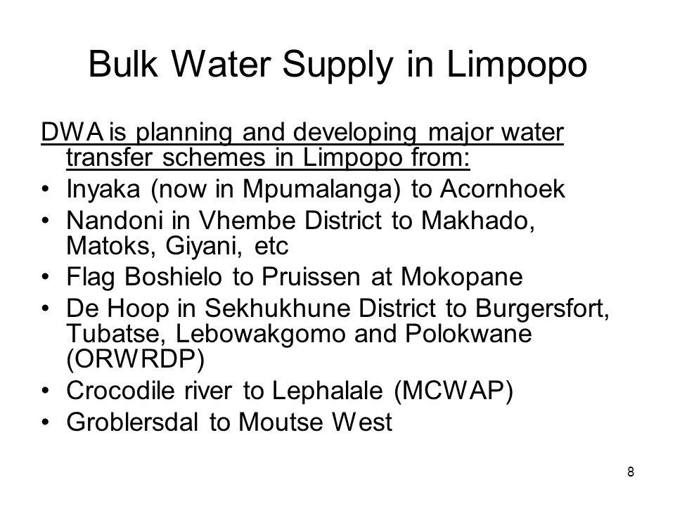 9 Bulk Water Supply in Limpopo Major Schemes 1.Olifants River Water Resources Development Project (ORWRDP) 2.Mokolo & Crocodile Water Augmentation Project (MCWAP) 3.Groot Letaba Water Augmentation Project (GLeWAP) 4.Luvuvhu River Government Water Scheme (LRGWS) – Nandoni Distribution Scheme 5.Water Services