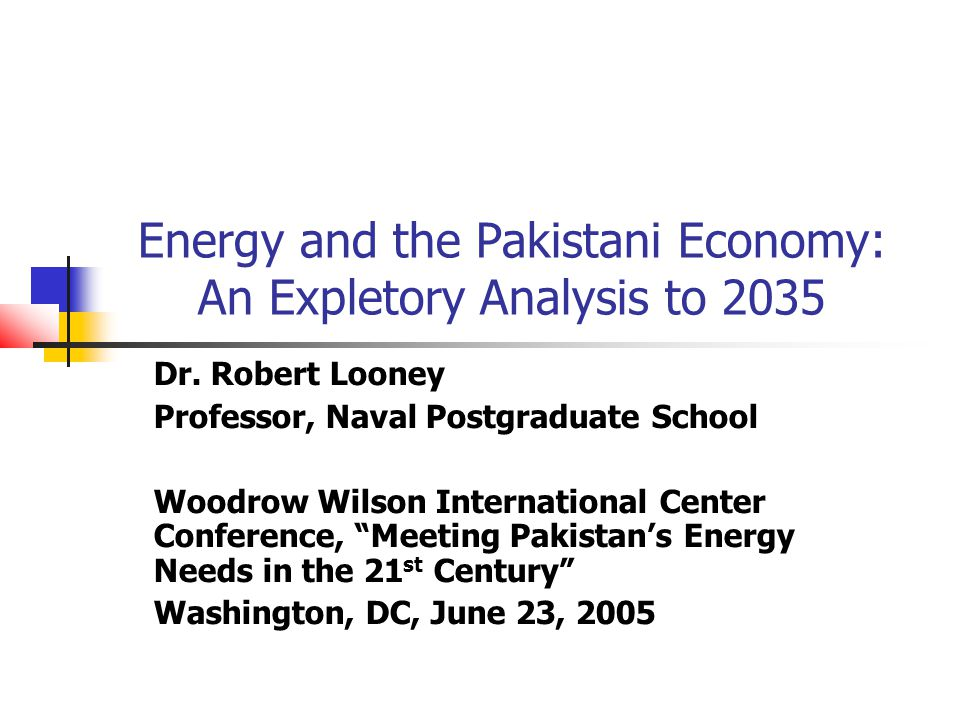 Energy and the Pakistani Economy: An Expletory Analysis to 2035 Dr.