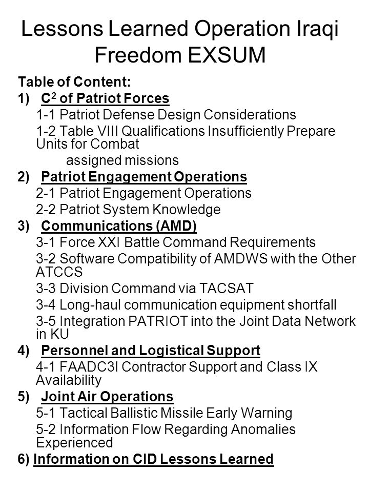 Lessons Learned Operation Iraqi Freedom EXSUM Table of Content: 1) C 2 of Patriot Forces 1-1 Patriot Defense Design Considerations 1-2 Table VIII Qual