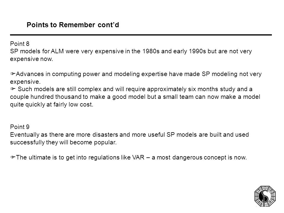 Points to Remember cont'd Point 8 SP models for ALM were very expensive in the 1980s and early 1990s but are not very expensive now.