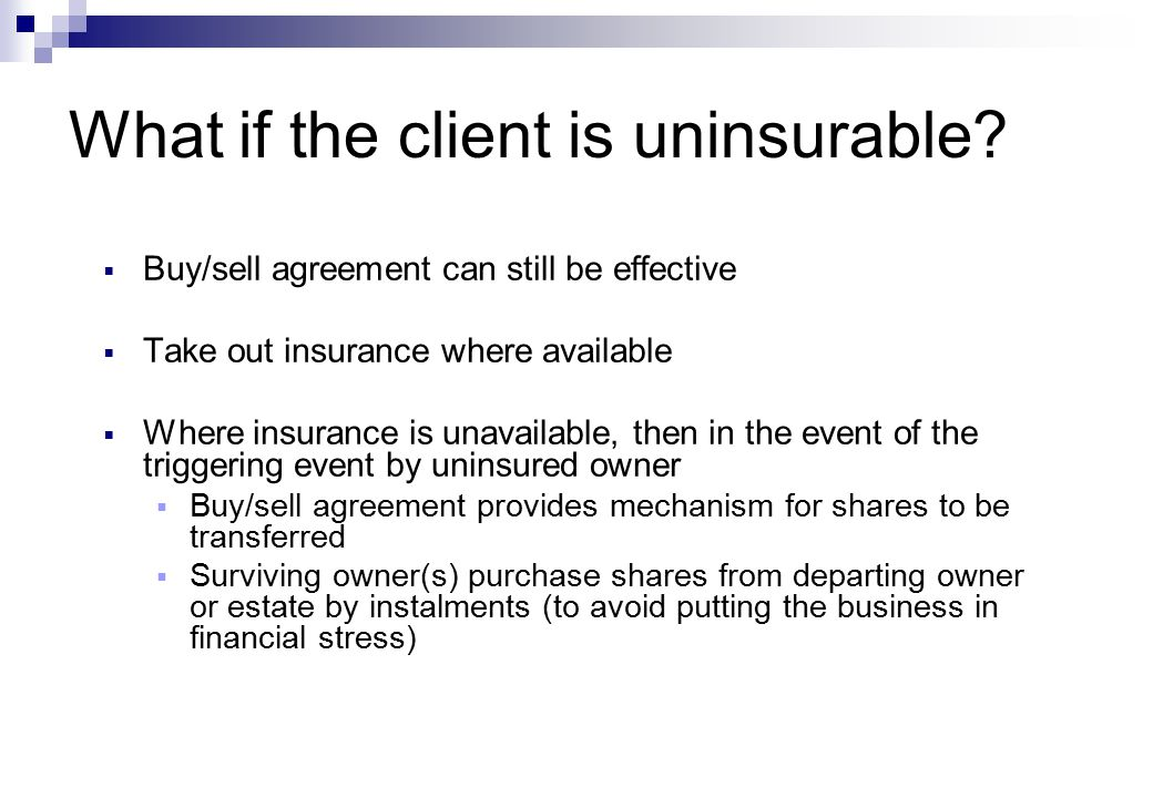 What if the client is uninsurable.