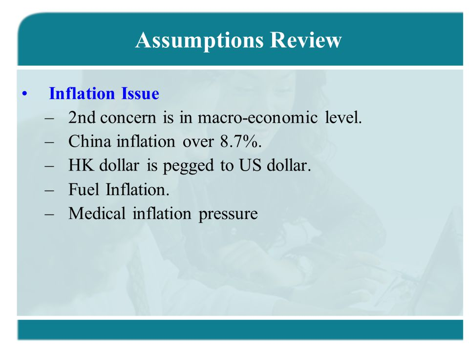 Assumptions Review Inflation Issue –2nd concern is in macro-economic level.