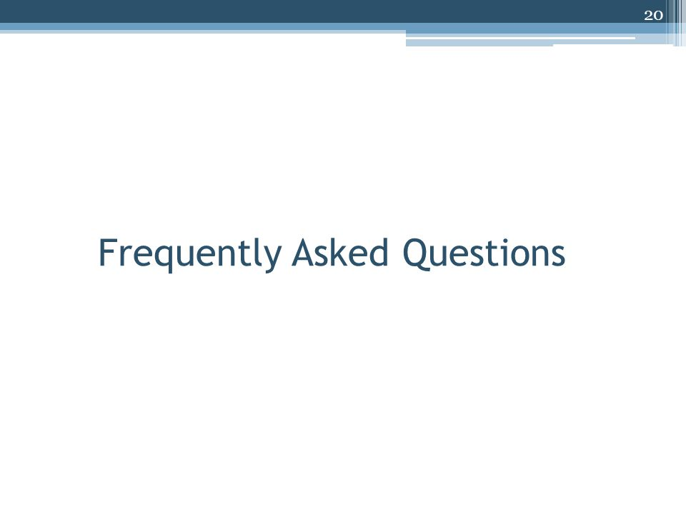 Frequently Asked Questions 20