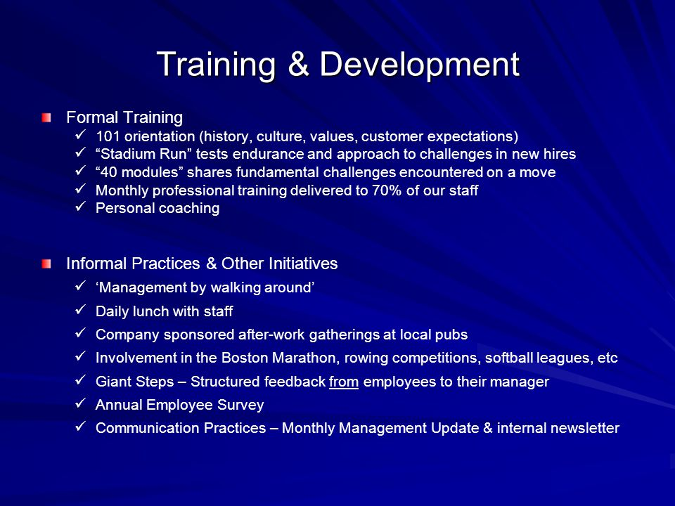 """Training & Development Formal Training 101 orientation (history, culture, values, customer expectations) """"Stadium Run"""" tests endurance and approach to"""