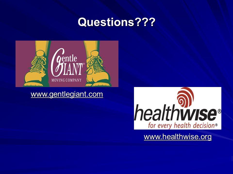 Questions www.gentlegiant.com www.healthwise.org