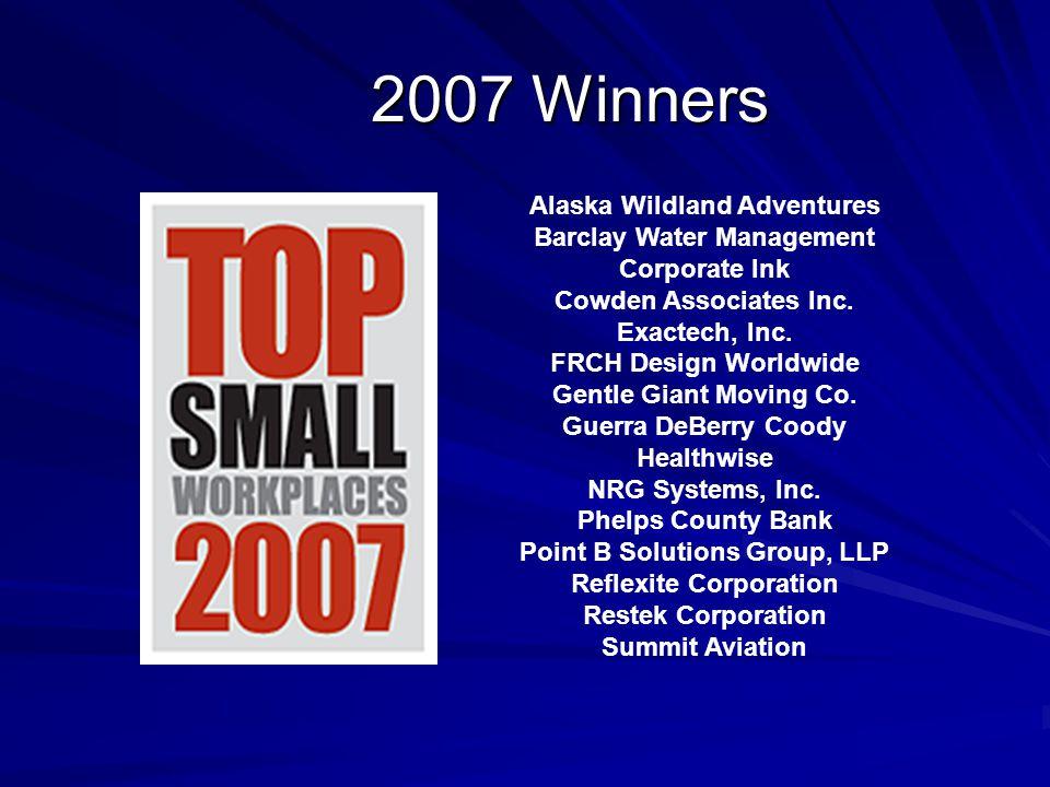 2007 Winners 2007 Winners Alaska Wildland Adventures Barclay Water Management Corporate Ink Cowden Associates Inc.
