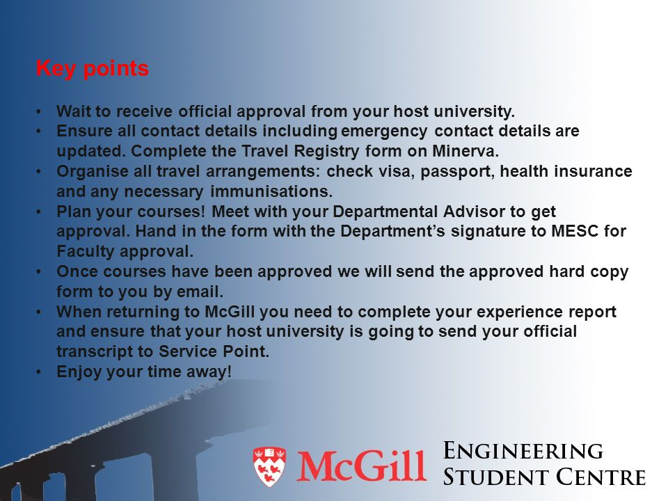 Key points Wait to receive official approval from your host university.