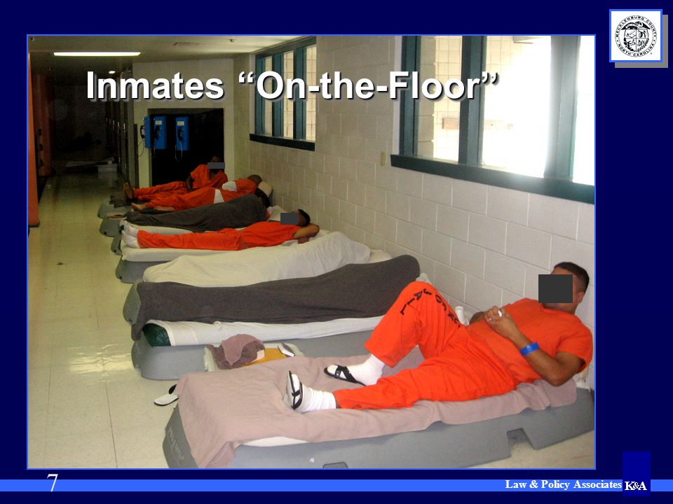 """Law & Policy Associates 7 Inmates """"On-the-Floor"""""""