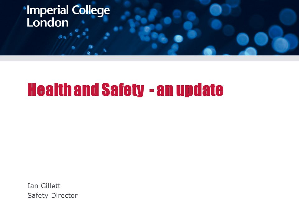 Health and Safety - an update Ian Gillett Safety Director
