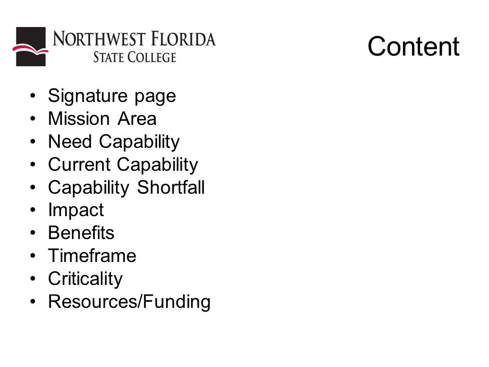 Content Signature page Mission Area Need Capability Current Capability Capability Shortfall Impact Benefits Timeframe Criticality Resources/Funding