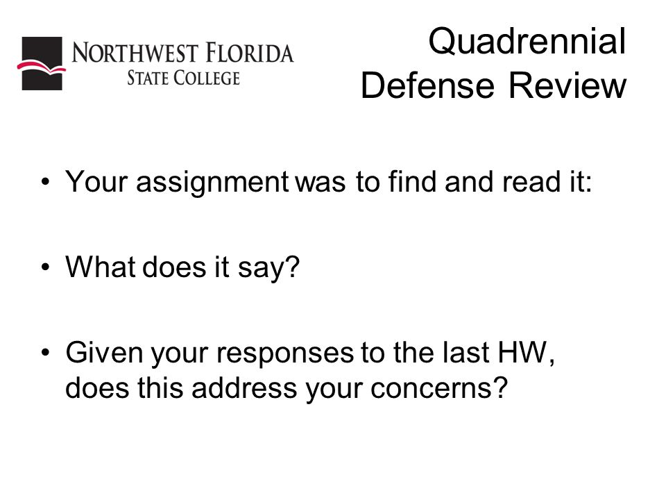 Quadrennial Defense Review Your assignment was to find and read it: What does it say.