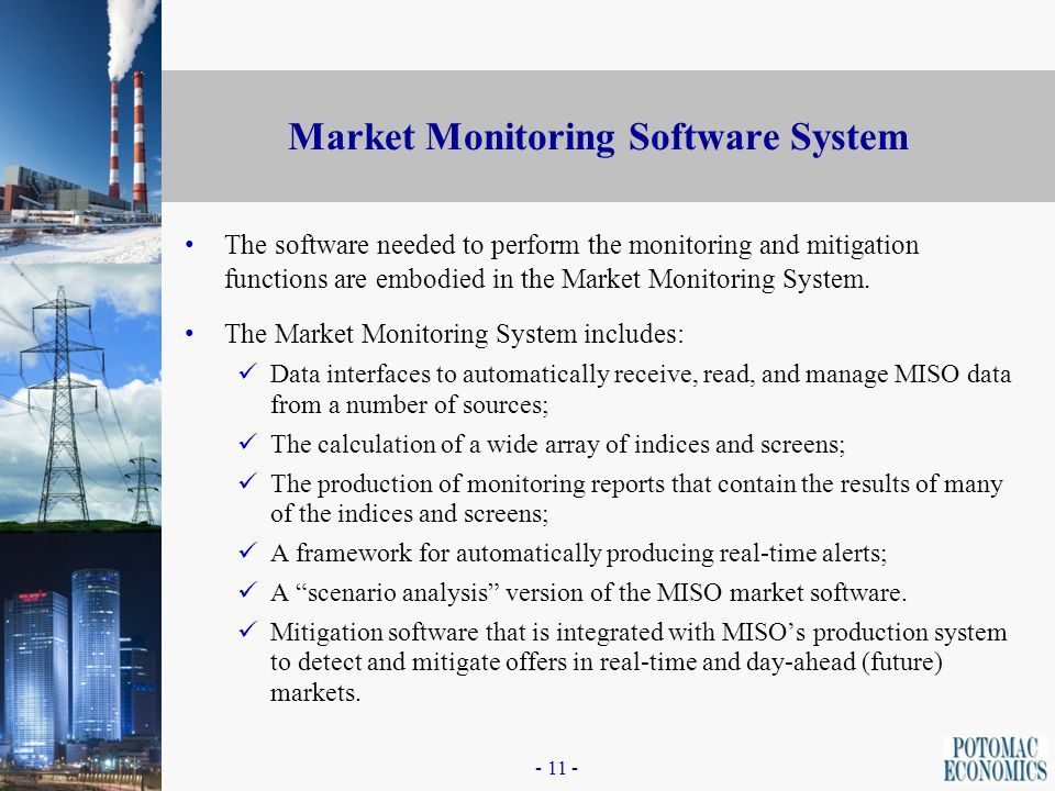 - 10 - Primary Indices and Screens Market Operation: screens and indices to evaluate the ISO's operation of the market Real-time commitments Effective