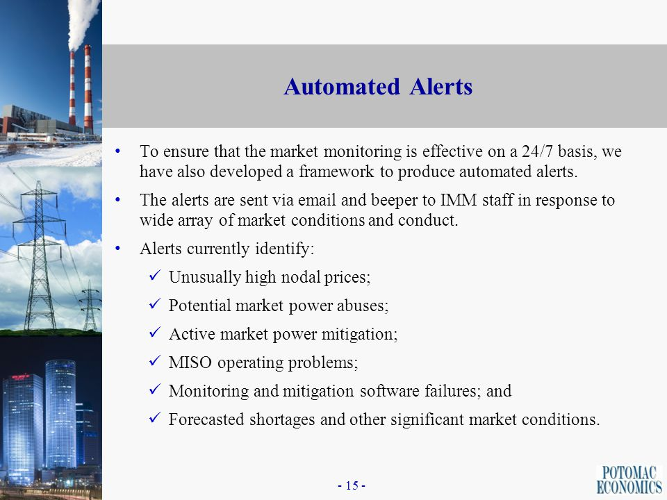 - 14 - Market Monitoring Tools and Reports The market monitoring tools and reports provide indices and screens in the following areas: Energy Price St