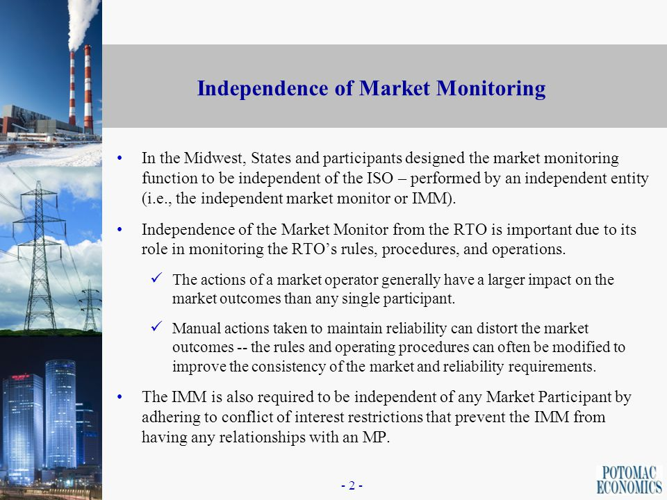 - 1 - The Role of Market Monitoring Market monitoring is intended to ensure that the markets operate competitively and efficiently to achieve the bene