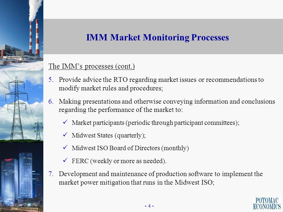 - 3 - IMM Market Monitoring Processes The IMM's processes to accomplish this role include: 1.