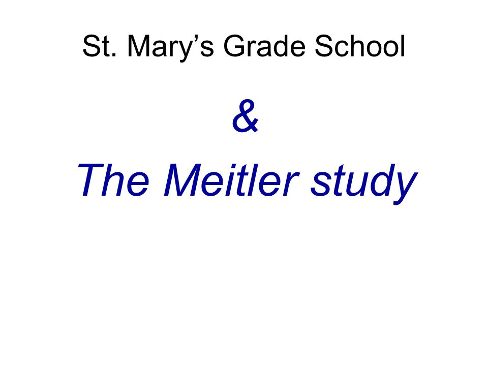 St. Mary's Grade School & The Meitler study
