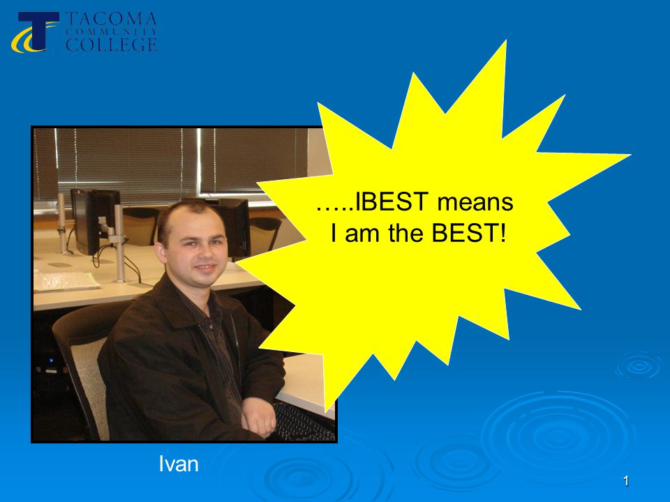 1 Ivan …..IBEST means I am the BEST!