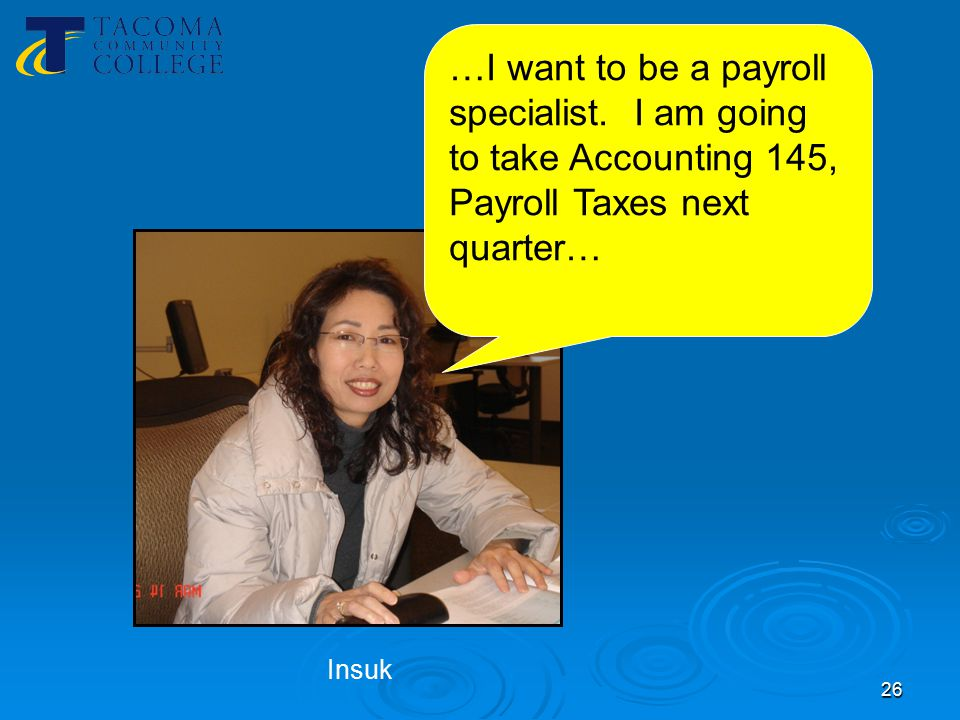 26 …I want to be a payroll specialist.