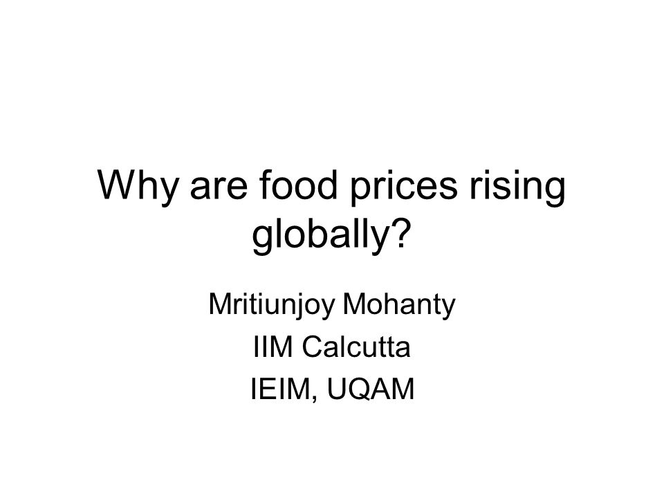 Why are food prices rising globally Mritiunjoy Mohanty IIM Calcutta IEIM, UQAM