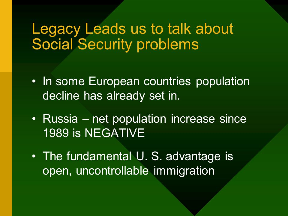 Legacy Leads us to talk about Social Security problems In some European countries population decline has already set in.