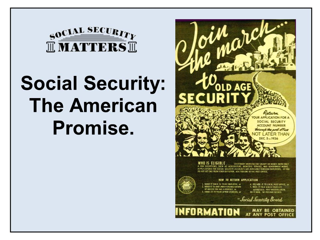 June 2010www.socialsecuritymatters.org Social Security: The American Promise.
