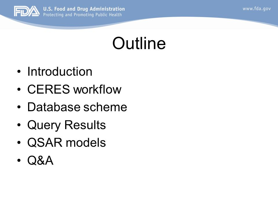 Outline Introduction CERES workflow Database scheme Query Results QSAR models Q&A