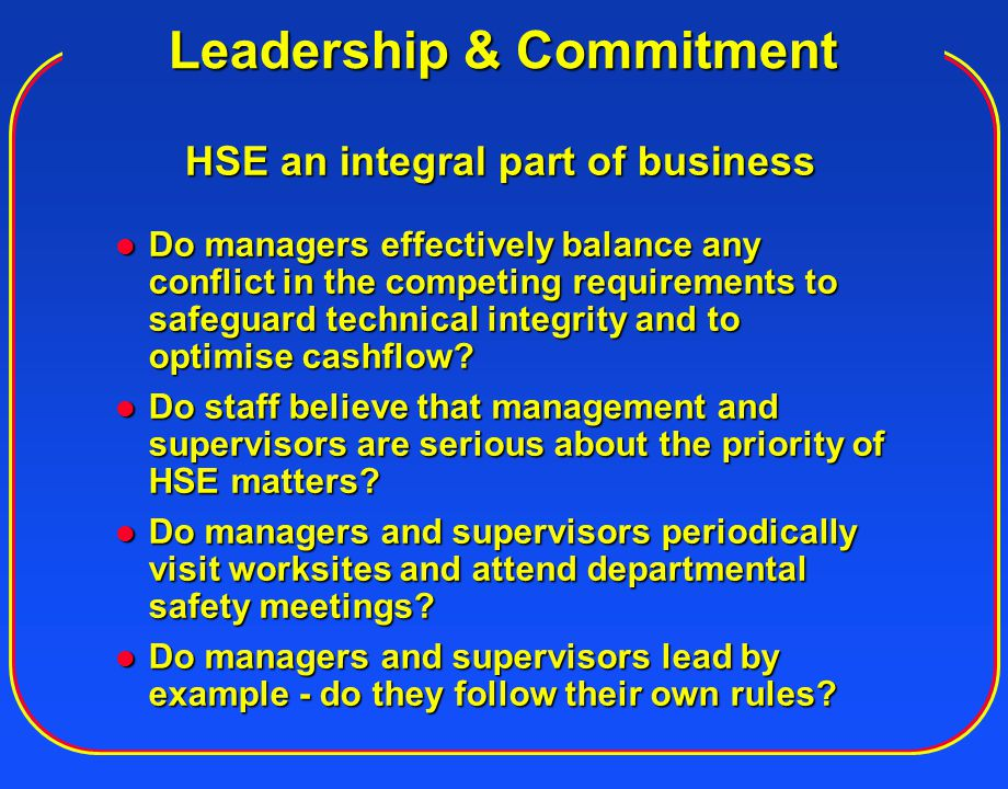 Policy & Strategic Objectives Is there a Health, Safety and Environment policy.