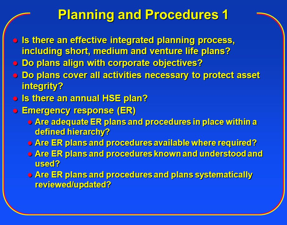 Planning and Procedures 2 Are adequate procedures in place within a defined hierarchy.