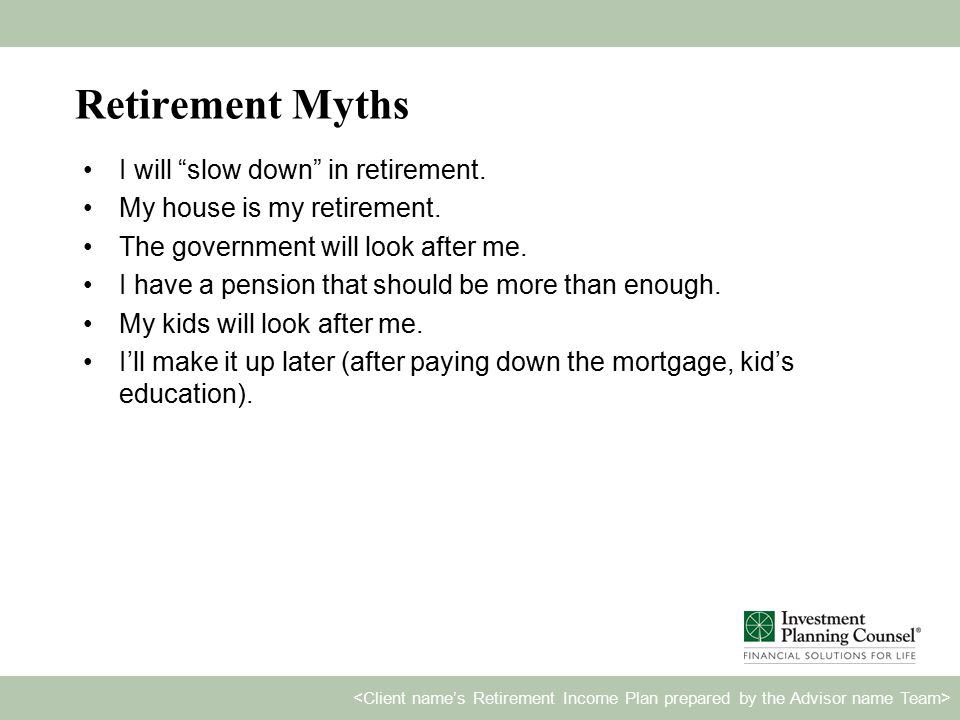 Retirement Myths I will slow down in retirement.