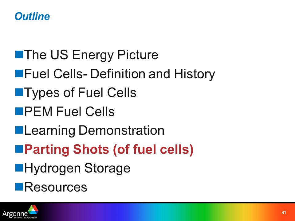 41 Outline The US Energy Picture Fuel Cells- Definition and History Types of Fuel Cells PEM Fuel Cells Learning Demonstration Parting Shots (of fuel c