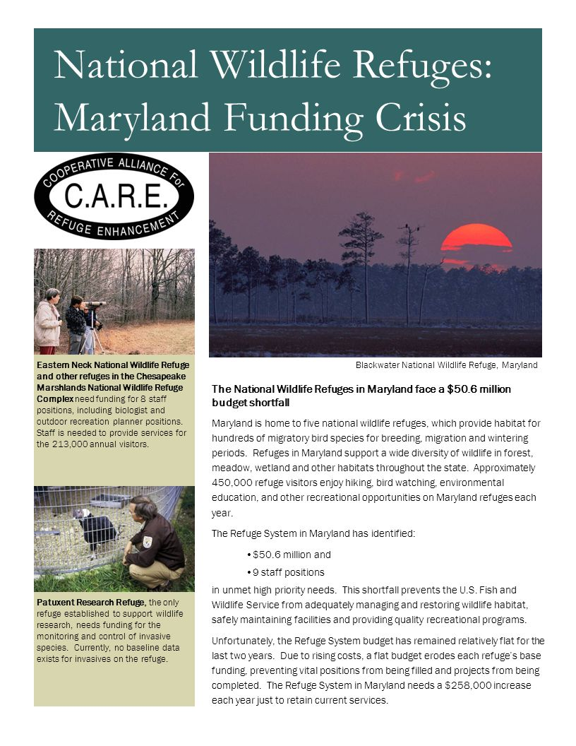 National Wildlife Refuge Funding Crisis About C.A.R.E CARE is a unique coalition of 21 conservation, scientific, sporting, and recreation organizations with more than 5 million members across the United States.