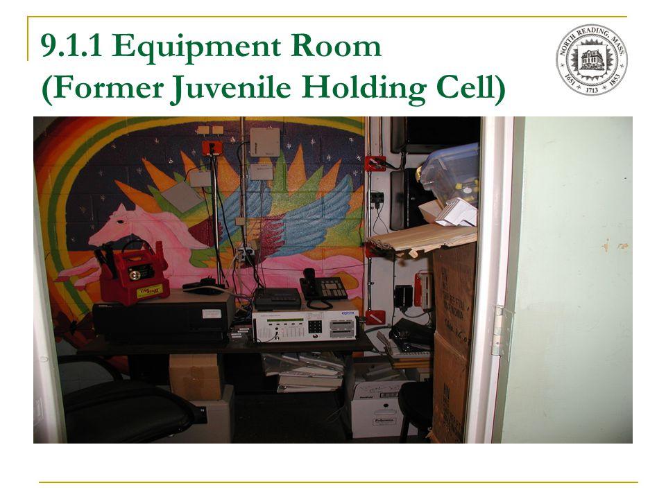 9.1.1 Equipment Room (Former Juvenile Holding Cell)