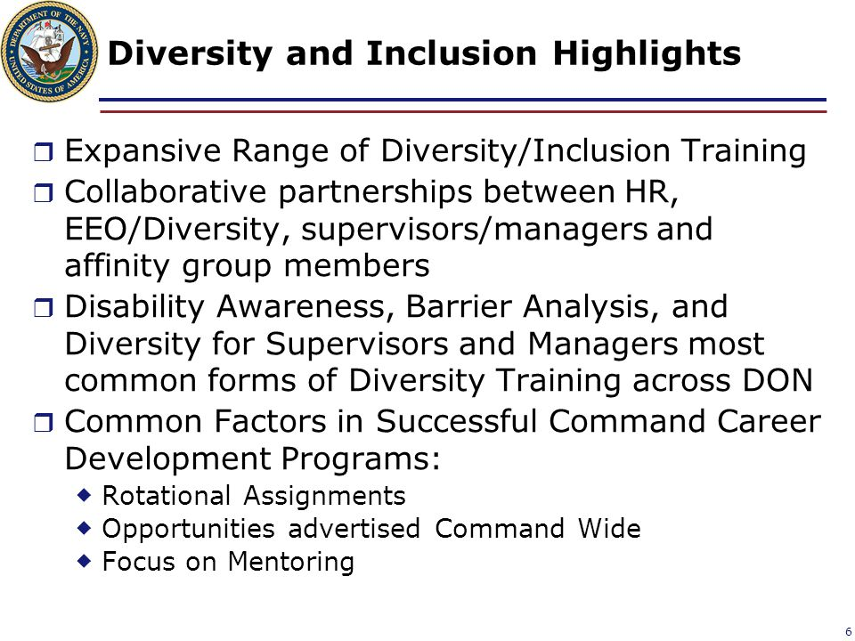 Diversity and Inclusion Highlights  Expansive Range of Diversity/Inclusion Training  Collaborative partnerships between HR, EEO/Diversity, superviso