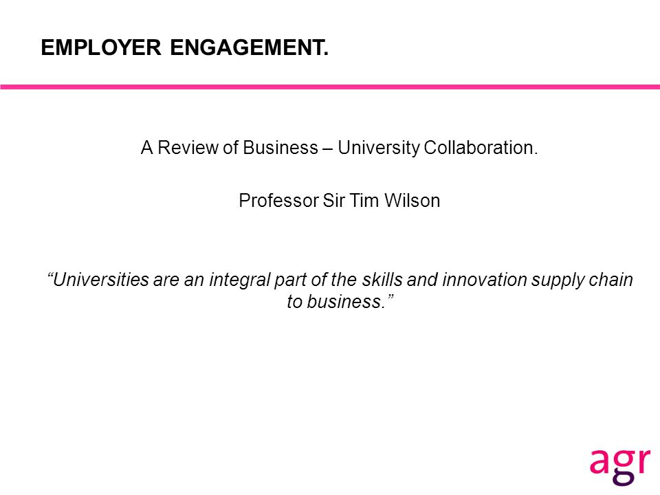 EMPLOYER ENGAGEMENT. A Review of Business – University Collaboration.