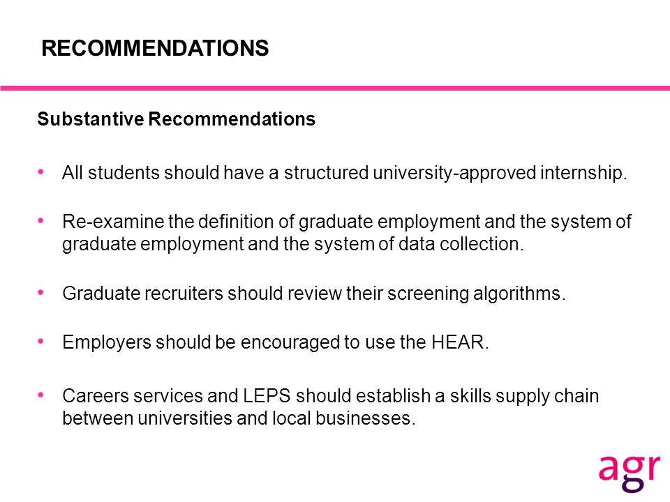 RECOMMENDATIONS Substantive Recommendations All students should have a structured university-approved internship.