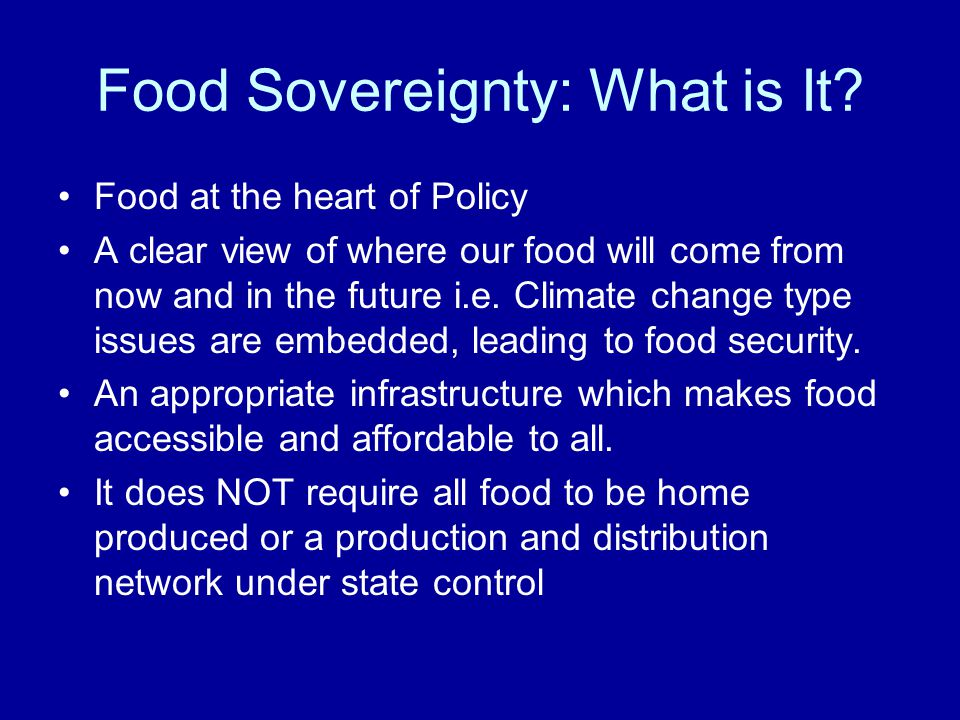 Food Sovereignty: What is It.