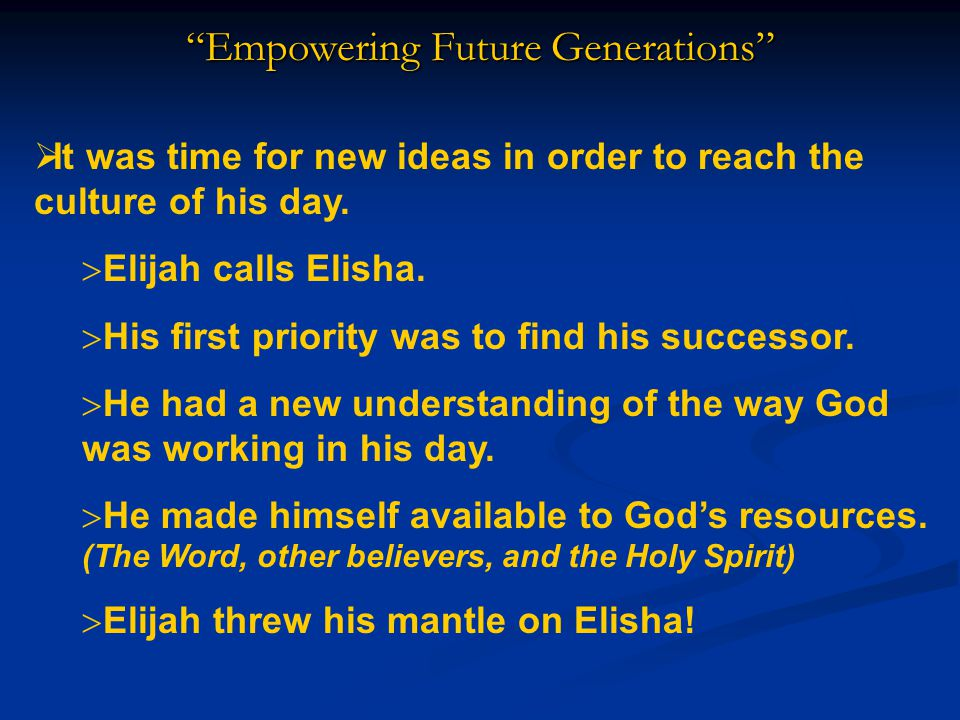 Empowering Future Generations  It was time for new ideas in order to reach the culture of his day.