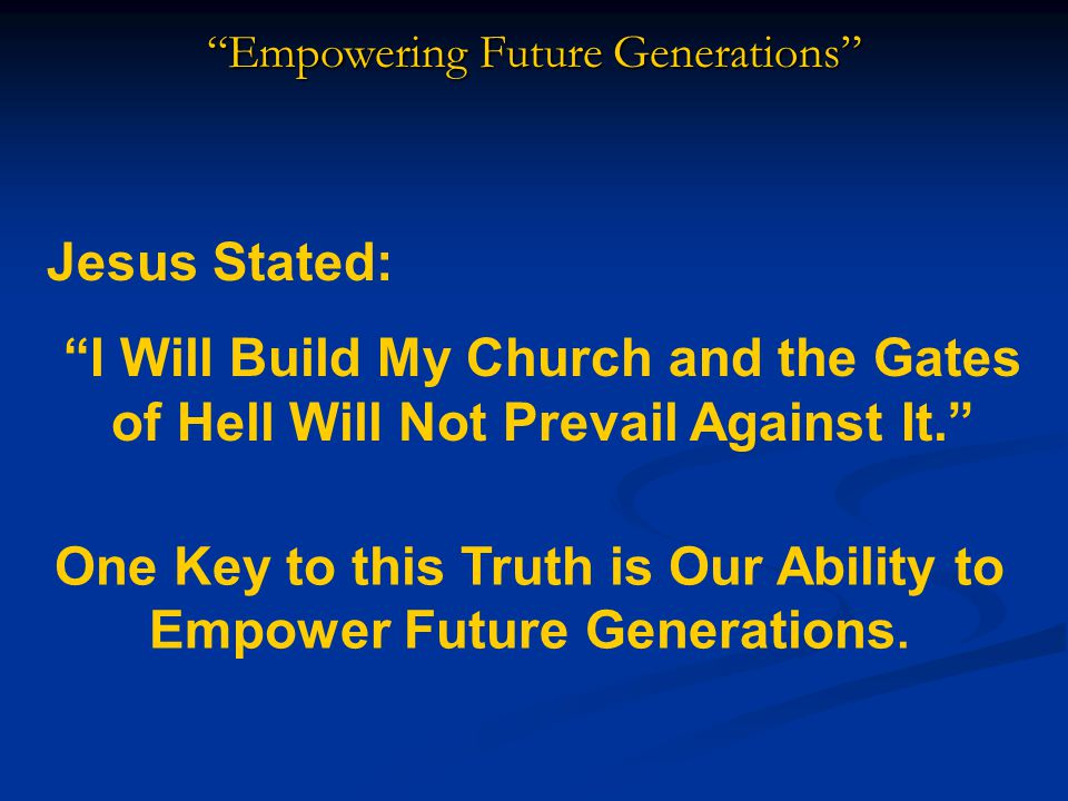 Empowering Future Generations Must be Proven In Relationships.