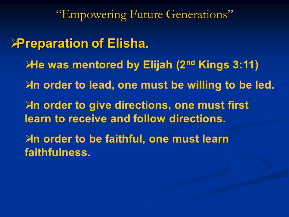 Empowering Future Generations  Preparation of Elisha.