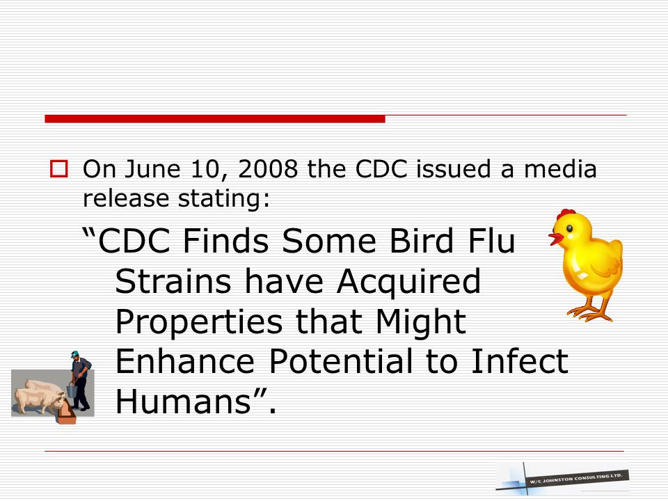 """ On June 10, 2008 the CDC issued a media release stating: """"CDC Finds Some Bird Flu Strains have Acquired Properties that Might Enhance Potential to I"""